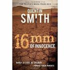 16mm of Innocence: Rarely If Ever Do Children Forgive Their Parents by Quentin Smith (Paperback, 2015)
