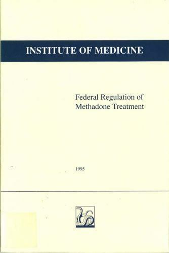 Federal Regulation of Methadone Treatment