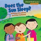 Does the Sun Sleep?: Noticing Sun, Moon, and Star Patterns by Martha E H Rustad (Hardback, 2015)