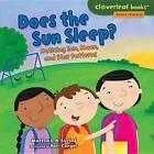 Does the Sun Sleep?: Noticing Sun, Moon, and Star Patterns by Martha E H Rustad (Hardback, 2015)