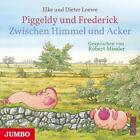 Piggeldy und Frederick. Zwischen Himmel und Acker von Dieter Loewe und Elke Loewe (2014)