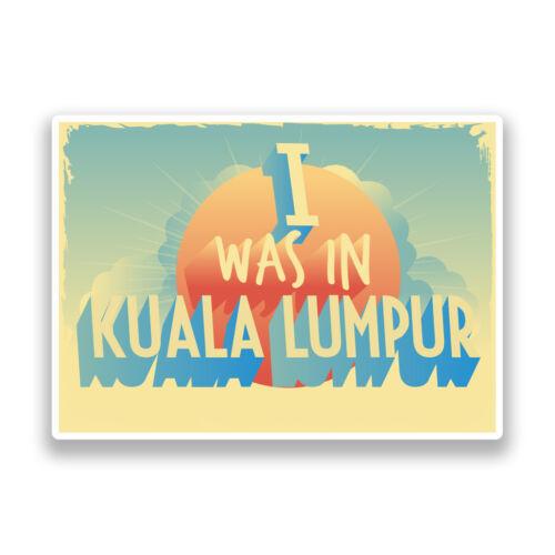 2 X estaba en Kuala Lumpur Vintage Pegatinas de Vinilo Viaje Equipaje #7296