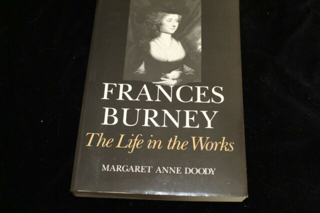 Frances Burney : The Life in the Works by Margaret Anne Doody (1988, Hardcover)