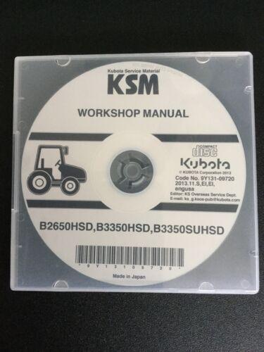 New Kubota Service Workshop Manual CD B2650HSD B3350HSD B3350SUHSD 9Y131-09720