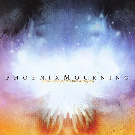 Phoenix Mourning - When Excuses Become Antiques /3