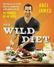 The Wild Diet: Get Back to Your Roots, Burn Fat, and Drop Up to 20 Pounds
