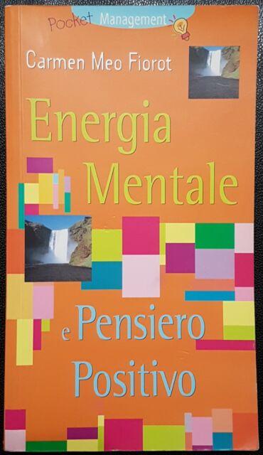 Carmen Meo Fiorot, Energia mentale e pensiero positivo, Ed. Demetra, 2000