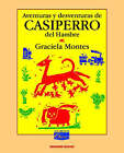 Aventuras y Desventuras De Casiperro Del Hambre by Graciela Silvia Montes (Paperback, 1995)