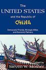 The United States and the Republic of China: Democratic Friends, Strategic Allies and Economic Partners by Taylor & Francis Inc (Paperback, 1991)