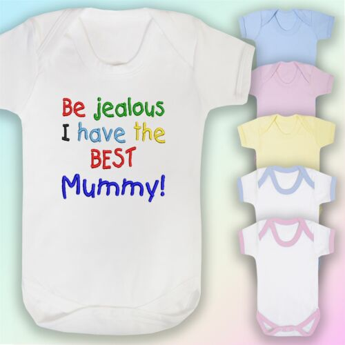 Be Jealous I Have The Best Mummy Embroidered Baby Vest Gift Mum Son Daughter