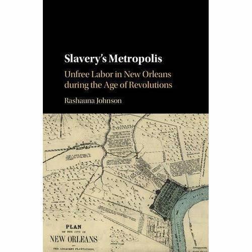 Slavery's Metropolis Cambridge Studies on African Diaspora Rashau… 9781107133716
