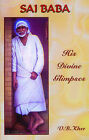 Sai Baba: His Divine Glimpses by V. B. Kher (Paperback, 2003)