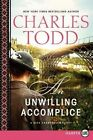 An Unwilling Accomplice by Charles Todd (Paperback / softback, 2014)