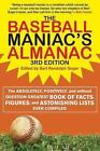 The Baseball Maniac's Almanac : The Absolutely, Positively, and Without Question Greatest Book of Facts, Figures, and Astonishing Lists Ever Compiled by Stuart Shea and Bert Randolph Sugar (2012, Paperback)