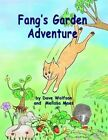 Fang's Garden Adventure by Dave Wolfson, Melissa Maes (Paperback / softback, 2012)