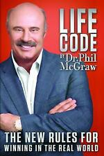 Life Code : The New Rules for Winning in the Real World by Phil McGraw (2012, Hardcover)