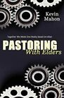 Pastoring with Elders by Kevin Mahon (Paperback / softback, 2012)