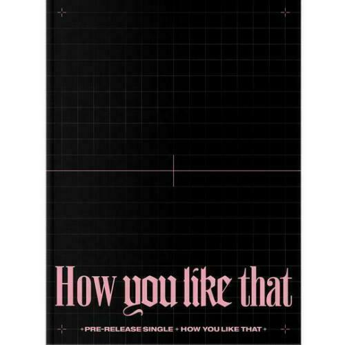BLACKPINK How You Like That [Pre-Release Single]