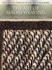 The Art of Maori Weaving: The Eternal Thread: Te Aho Mutunga Kore by Ranui Ngarimu, Miriama Evans (Paperback, 2006)