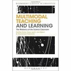 Multimodal Teaching and Learning: The Rhetorics of the Science Classroom by Jon Ogborn, Charalampos Tsatsarelis, Carey Jewitt, Gunther Kress (Paperback, 2014)