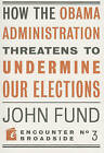How the Obama Administration Threatens to Undermine Our Elections by John Fund (Paperback, 2009)