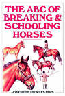 The ABC Guide to Breaking and Schooling Horses by Josephine Knowles (Hardback, 1998)