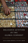 Religious Activism in the Global Economy: Promoting, Reforming, or Resisting Neoliberal Globalization? by Rowman & Littlefield International (Paperback, 2016)