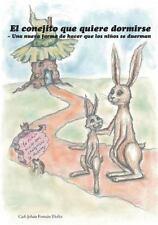 El conejito que quiere dormirse: Una nueva forma de hacer que los niños se duerm