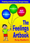 The Feelings Artbook: Promoting Emotional Literacy Through Drawing by Ruby Radburn (Spiral bound, 2008)