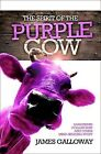 The Spirit of the Purple Cow by James Galloway (Paperback, 2012)