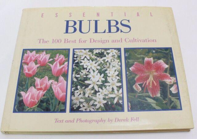ESSENTIAL BULBS 100 Best for Design & Cultivation Derek ...