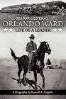 Major General Orlando Ward by RUSSELL A. GUGELER (Paperback, 2008)
