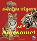 Bengal Tigers are Awesome! by Megan Cooley Peterson (Paperback, 2016)