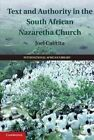 Text and Authority in the South African Nazaretha Church by Joel Cabrita (Hardback, 2014)
