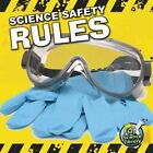 Science Safety Rules by Kelli Hicks 9781617419324 Paperback 2011