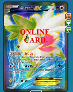 Shaymin EX Full Art Digital Card Pokemon TCG ONLINE PTCGO SENT FAST!!