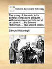 The Survey of the Earth, in Its General Vileness and Debauch. with Some New Projects to Mend or Cobble It. ... by Edmund Hickeringill, ... the Second Edition. by Edmund Hickeringill (Paperback / softback, 2010)