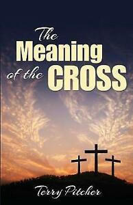 Meaning-of-the-Cross-Paperback-by-Pitcher-Terry-Brand-New-Free-P-amp-P-in-the-UK