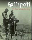 Gallipoli: The Western Australian Story by Wesley Olson (Hardback, 2006)