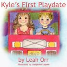 Kyle's First Playdate by Leah Orr 9781434317155 Paperback 2007