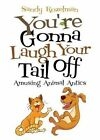 You're Gonna Laugh Your Tail Off: Amusing Animal Antics by Sandy Rozelman (Paperback / softback, 2014)
