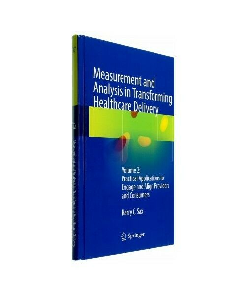 """"""" Measurement and Analysis in Transforming Healthcare Delivery """""""