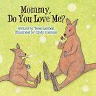 Mommy Do You Love Me? by Teres Lambert 9781604419115 Paperback 2008