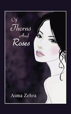 Of Thorns and Roses by Asma Zehra (2014, Paperback)