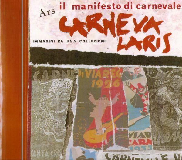 Ars carnevalaris Il Manifesto di Carnevale Immagini da una Collezione - 2006