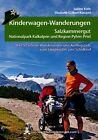 Kinderwagen-Wanderungen Salzkammergut, Nationalpark Kalkalpen und Region Pyhrn-Priel von Elisabeth Göllner-Kampel und Sabine Köth (2013, Taschenbuch)