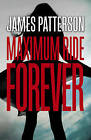 Maximum Ride: Forever by James Patterson (Paperback, 2015)