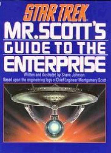 Star Trek: Mr. Scott's Guide to the Enterprise by Johnson, Shane