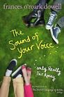 The Sound of Your Voice Only Really Far Away 9781442432895 Hardback 2013