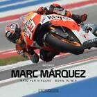 Marc Marquez: NATO Per Vincere / Born to Win by Marco Masetti (Hardback, 2014)